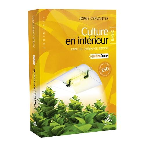CULTURE EN INTERIEUR_JORGE CERVANTES_EDITION BASIC - best seller pour l'horticulture d'intérieur