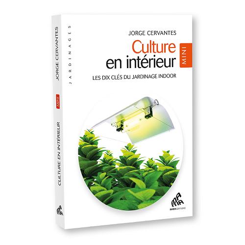 CULTURE EN INTERIEUR_JORGE CERVANTES_MINI EDITION - condensé de conseils pour un potager d'intérieur luxuriant