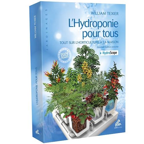 L HYDROPONIE POUR TOUS WILLIAM TEXIER - guide complet